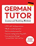 German Tutor: Grammar and Vocabulary Workbook (Learn German with Teach Yourself): Advanced beginner to upper intermediate course (Language Tutors)