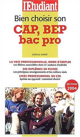Bien choisir son BEP, CAP, Bac Pro 2004