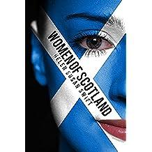 Women of Scotland: A Journey to Scottish History (English Edition)