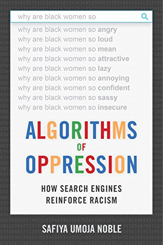 Algorithms of Oppression: How Search Engines Reinforce Racism (English Edition)