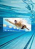 DIMAGRIRE NUOTANDO: Schede di allenamento per principianti e avanzati (Italian Edition)