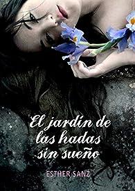 El jardín de las hadas sin sueño par Esther Sanz