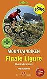 Mountainbiken in Finale Ligure: 20 ausgewählte Touren. Mit Roadbooks und GPS-Daten. Mit 8 Freeride-Specials - Yoyo Marienfeld