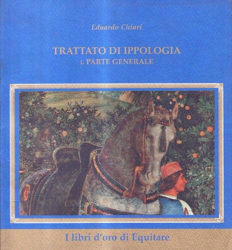Trattato d'ippologia: 1 (I libri d'oro di Equitare) por Eduardo Chiari