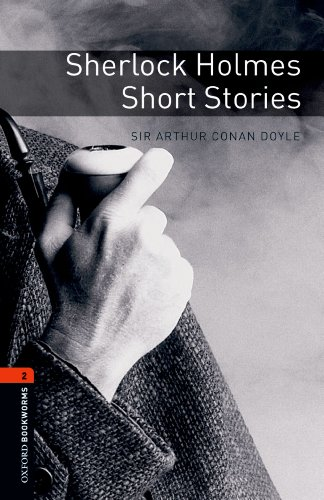 Sherlock Holmes Short Stories Level 2 Oxford Bookworms Library: 700 Headwords (Sherlock Holmes Short Stories)