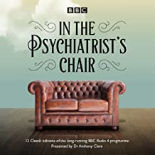In the Psychiatrist's Chair: The renowned BBC Radio 4 interview series