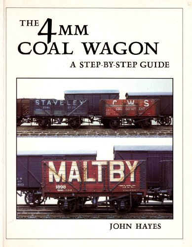The 4mm Coal Wagon: A Step-by-step Guide por John Hayes