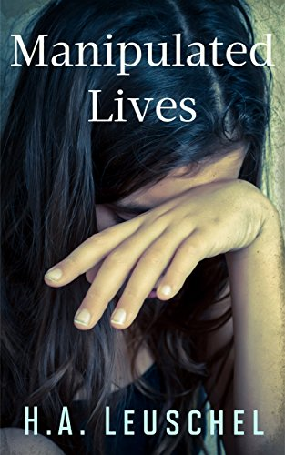 Manipulated Lives by [Leuschel, H.A.]