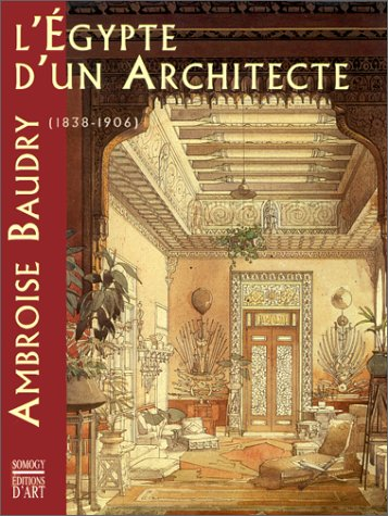 L'Égypte d'un architecte : Ambroise Baudry, 1838-1906