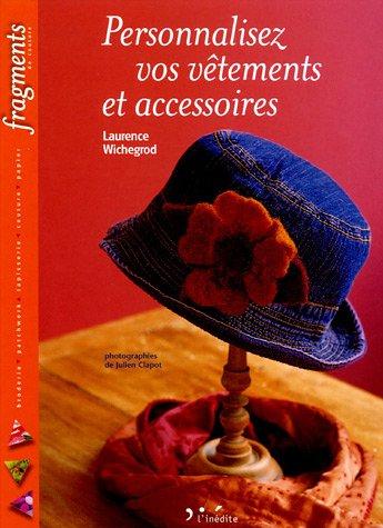 Personnalisez vos vêtements et accessoires par Laurence Wichegrod