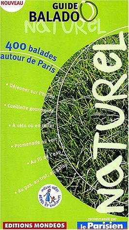 Guide Balado Naturel : 400 balades autour de Paris par Guide Mondéos