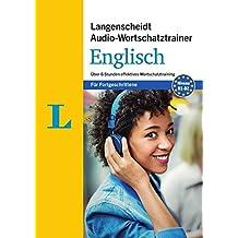 Langenscheidt Audio-Wortschatztrainer Englisch - für Fortgeschrittene: Über 6 Stunden effektives Wortschatztraining auf einer MP3-CD (Langenscheidt Audio-Wortschatztrainer für Fortgeschrittene)