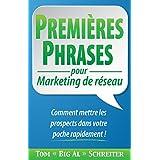 PREMIÈRES PHRASES pour Marketing de réseau: Comment mettre les prospects dans votre poche rapidement !
