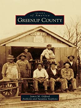 Greenup County (Images of America) (English Edition) di [Gifford, James M., Stephens, Anthony, Stephens, Suzanna]