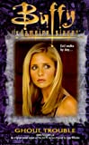 Ghoul Trouble (Buffy the Vampire Slayer)