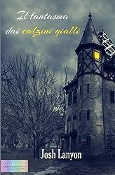 Il fantasma dai calzini gialli by Josh Lanyon (2015-04-06)