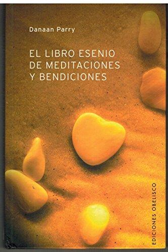 El libro esenio de las meditaciones y bendiciones (NUEVA CONSCIENCIA) por DANAAN PARRY