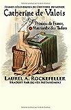 Telecharger Livres Catherine de Valois Princesse de France Matriarche des Tudors (PDF,EPUB,MOBI) gratuits en Francaise