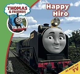 Thomas & Friends: Happy Hiro (Thomas & Friends Story Time Book 30) by [Awdry, Reverend W]