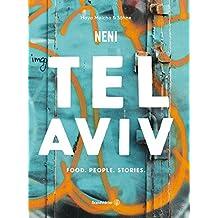 Das TEL AVIV Reise-Kochbuch by NENI: Israelische Rezepte von Haya Molcho & ihren Söhnen. Orientalische Küche: Shakshuka, Hummus, Lamm mit Feigen, Kaktusfrucht-Sorbet