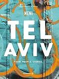 Das TEL AVIV Reise-Kochbuch by NENI: Israelische Rezepte von Haya Molcho & ihren Söhnen....
