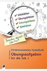 Fördermaterialien Dyskalkulie: Übungsaufgaben für die Sek. I (Besondere Schüler - Was tun?) Taschenbuch