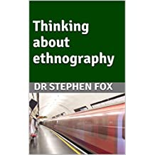 Thinking about ethnography (Monograph)