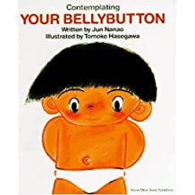 Contemplating Your Bellybutton (My Body Science)