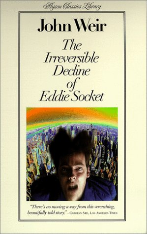 The Irreversible Decline Of Eddie Socket: Alyson Classics Library