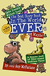 Quite Possibly Without Doubt the Best Story Book in the World Ever, Maybe: (A Bumper Book of Bite-Sized Bedtime Tales) (English Edition)