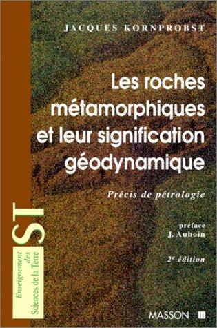 Les roches métamorphiques et leur signification géodynamique : Précis de pétrologie