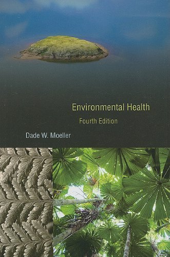 Environmental Health: Fourth Edition by Dade W. Moeller (2011-06-01)