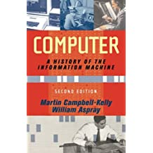Computer: A History Of The Information Machine, Second Edition (Sloan Technology)