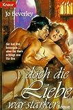... doch die Liebe war stärker (Knaur Taschenbücher. Romantische Romane) - Jo Beverley