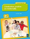 L'évaluation positive en maternelle (+ CD-Rom)