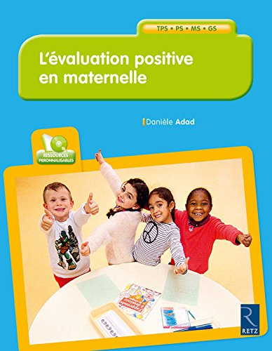 L'évaluation positive en maternelle (+ CD-Rom)