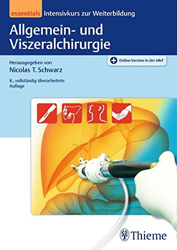 Allgemein- und Viszeralchirurgie essentials: Intensivkurs zur Weiterbildung