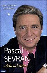 Pascal Sevran : Adieu l'ami...