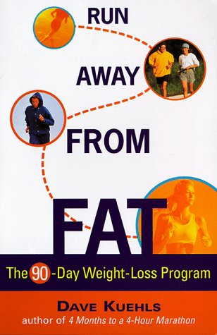 Run Away from Fat: The 90 Day Weight-Loss Program por Dave Kuehls