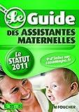 Telecharger Livres Guide des assistantes maternelles Le statut 2011 (PDF,EPUB,MOBI) gratuits en Francaise