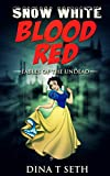Zombie Kids Books Blood Red (from Snow White): Fables of the Undead ( zombie books fiction,zombie books for kids,zombie books for kids) (zombie books for kids - Fables of the Undead Book 3)