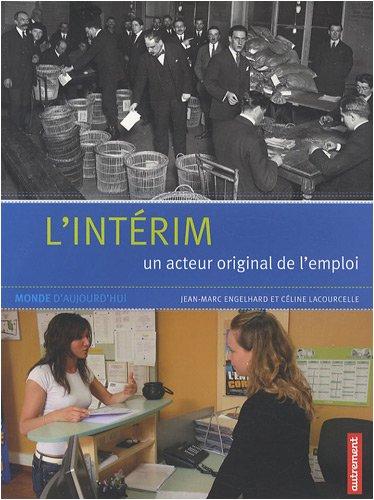 L'intérim : Un acteur original de l'emploi par Céline Lacourcelle