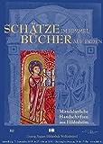 Schätze im Himmel - Bücher auf Erden: Mittelalterliche Handschriften aus Hildesheim (Ausstellungskataloge der Herzog August Bibliothek, Band 93) -