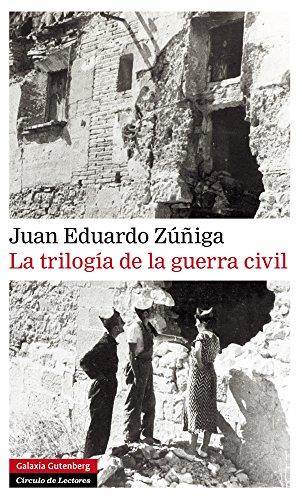 La trilogía de la guerra civil (Narrativa) por Juan Eduardo Zúñiga