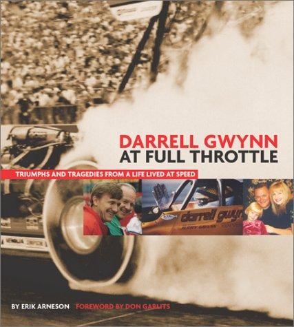 Darrell Gwynn: at Full Throttle: Bk. DB1833: Triumphs & Tragedies from a Life Lived at Speed por Erik Arneson