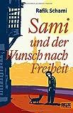 Sami und der Wunsch nach Freiheit: Roman