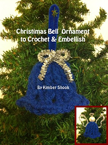 Christmas Bell Ornament to Crochet & Embellish (English Edition) -