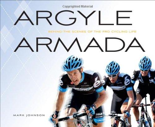 Argyle Armada: Behind the Scenes of the Pro Cycling Life por Mark Johnson