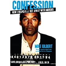 Confession: How I Helped O.J. Get Away With Murder (American Crime Stories)