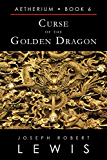 Aetherium, Book 6: Curse of the Golden Dragon (English Edition)
